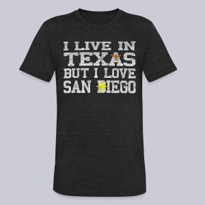 Live In Texas Love San Diego - Unisex Tri-Blend T-Shirt by American Apparel