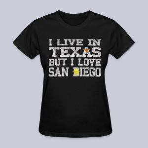 Live In Texas Love San Diego - Women's T-Shirt
