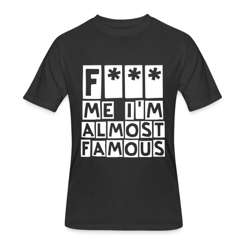 Classic F Me I'm Almost Famous - Men's 50/50 T-Shirt