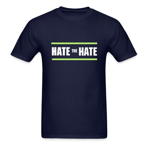 HATE THE HATE - Men's T-Shirt
