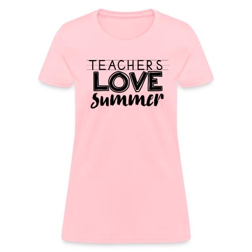 Teachers Love Summer - Women's T-Shirt