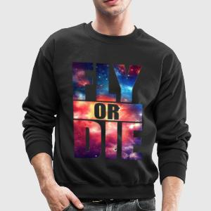 Fly or Die: Cosmic Hipster Space Cool Art Swag - Crewneck Sweatshirt