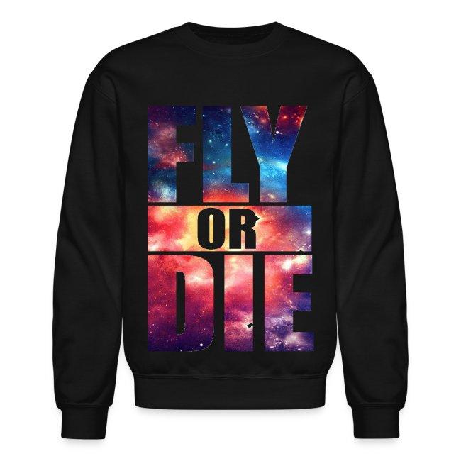 GenerationY   Fly or Die: Cool Design Fun Party Crewneck Sweatshirt ...