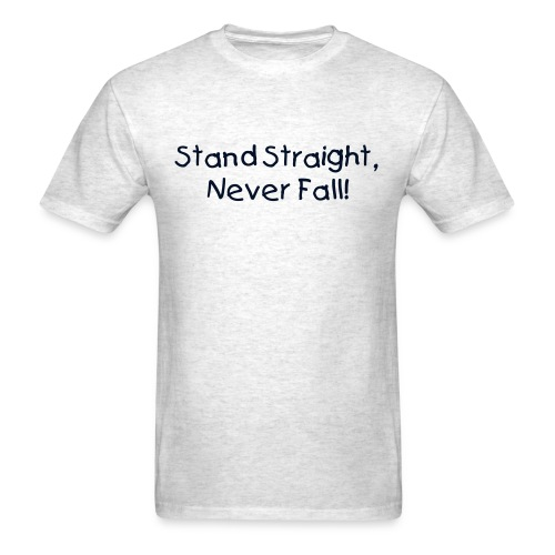 Male - Stand Straight, Never Fall! - Men's T-Shirt
