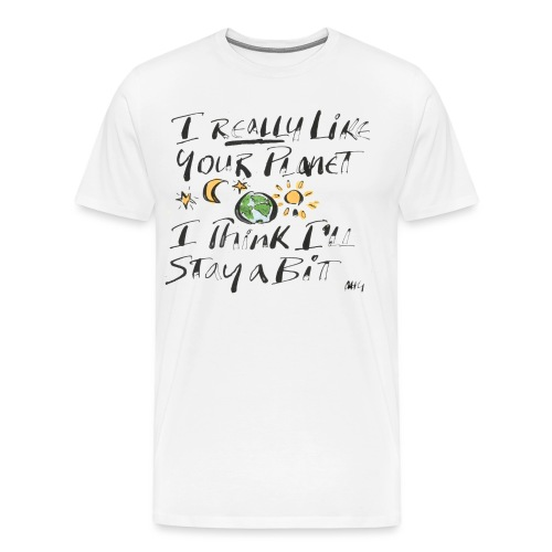 I Really Like your Planet - Men's Premium T-Shirt