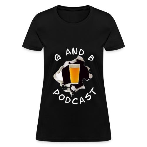 G and B Podcast - Women's  - Women's T-Shirt