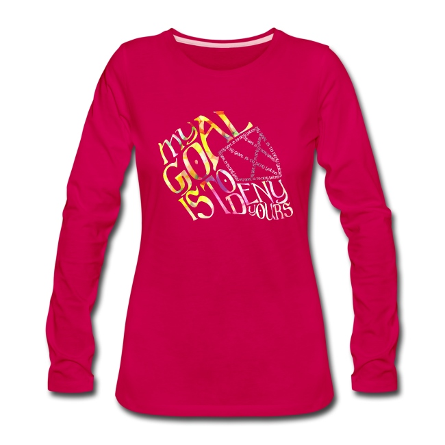 2632f8bfffc My Goal Hockey Goalie Quote Women s Long Sleeve T-Shirt
