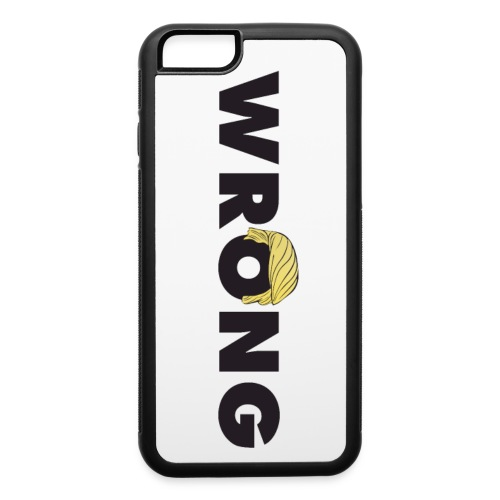 WRONG - iPhone 6/6s Rubber Case