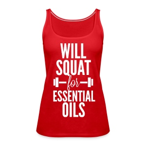 Will Squat for Essential Oils Performance Tee - Women's Premium Tank Top