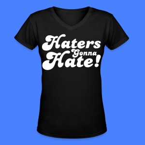 Haters Gonna Hate Women's T-Shirts - stayflyclothing.com - Women's V-Neck T-Shirt