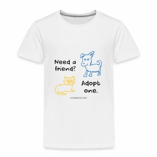Toddler - Adopt A Friend, Dog & Cat Graphic - Toddler Premium T-Shirt