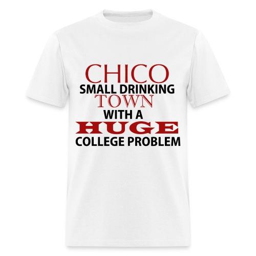 Chico's True Problem - Men's T-Shirt