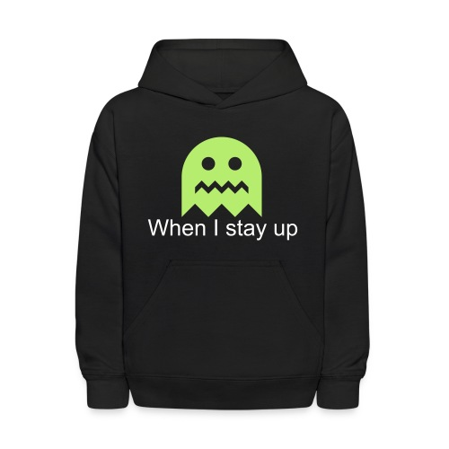 When I stay up Sweatshirt Version - Kids' Hoodie