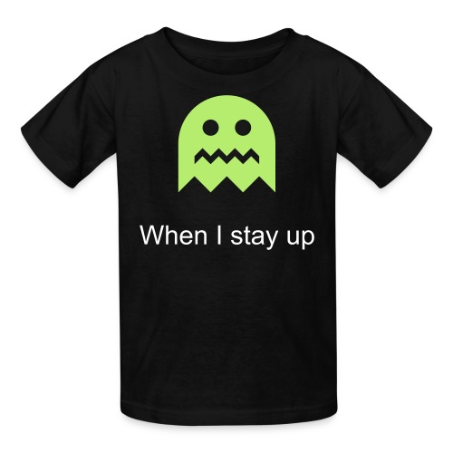 When I stay up Tshirt Version  - Kids' T-Shirt