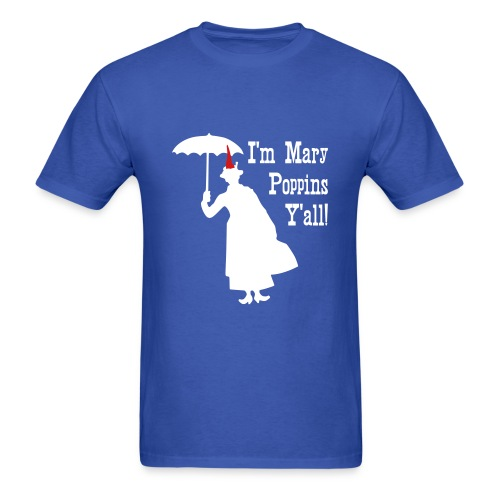 I'm Mary Poppins, Y'all! - Men's T-Shirt