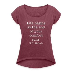 Quote Tee - Women's Roll Cuff T-Shirt
