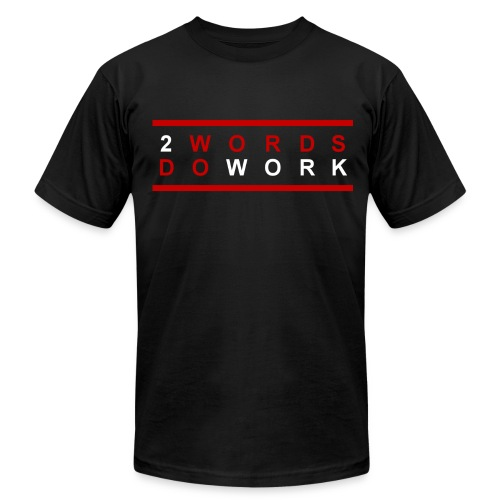 2 Words, Do Work Motivational Men's T-Shirt - Men's  Jersey T-Shirt