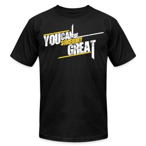 You Can Be Somebody Great Motivational Men's T-Shirt - Men's Fine Jersey T-Shirt