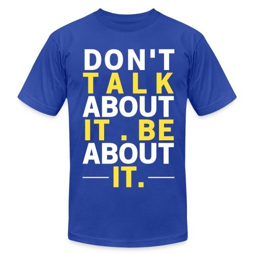 Don't Talk About It, Be About It Motivational Men's Shirt - Men's  Jersey T-Shirt