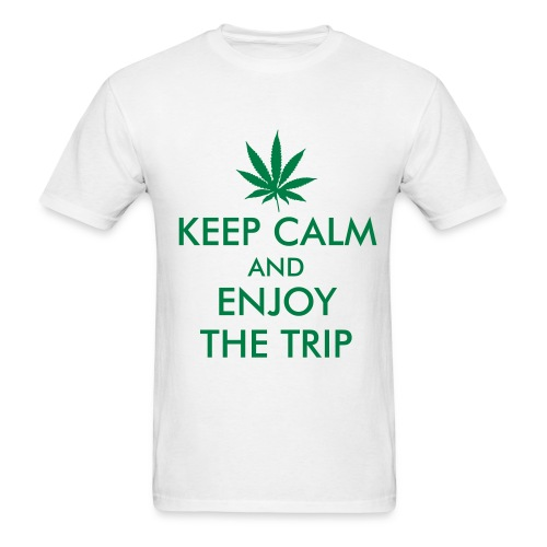 Keep Calm and Enjoy the Trip - Weed Tee - Men's T-Shirt