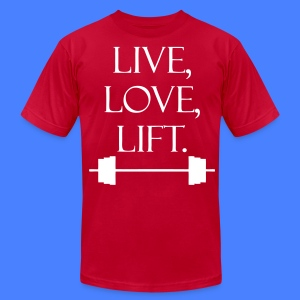 Live Love Lift T-Shirts - stayflyclothing.com - Men's T-Shirt by American Apparel