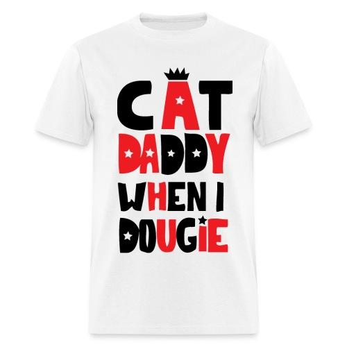 Cat Daddy When I Dougie Mens Standard Weight Tee - Men's T-Shirt