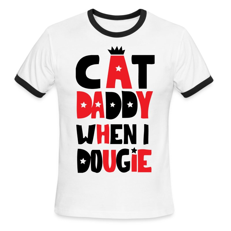 Cat Daddy When I Dougie Men's Tee - Men's Ringer T-Shirt