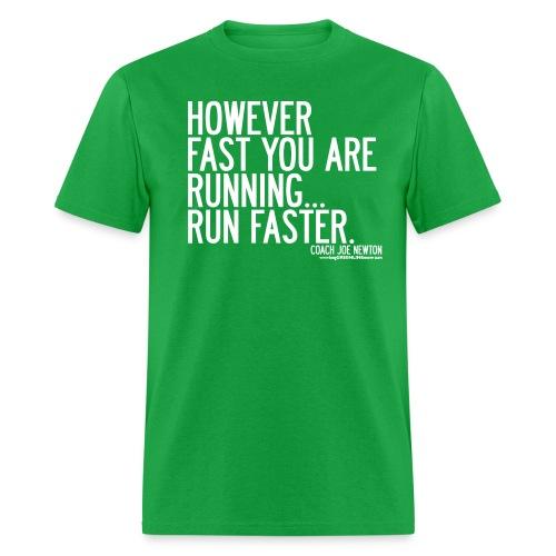 HOWEVER FAST YOU ARE RUNNING, RUN FASTER... Coach Joe Newton - Men's T-Shirt