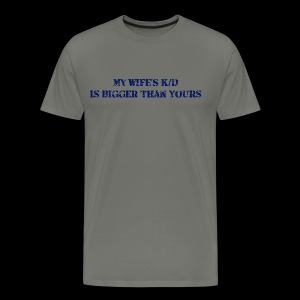 Wife's K/D Is Bigger Than Yours Dark Blue Text - Mens - Men's Premium T-Shirt