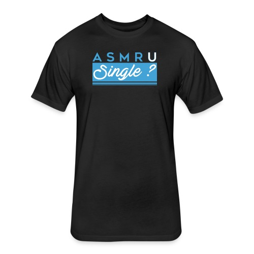 ASMR U Single? Unisex T-shirt - Fitted Cotton/Poly T-Shirt by Next Level