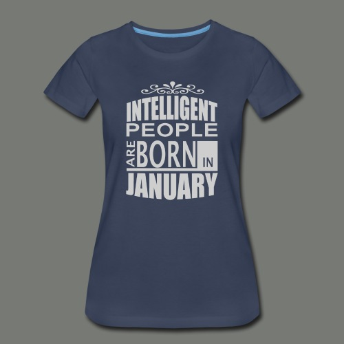 born in januari. T-Shirts - Women's Premium T-Shirt