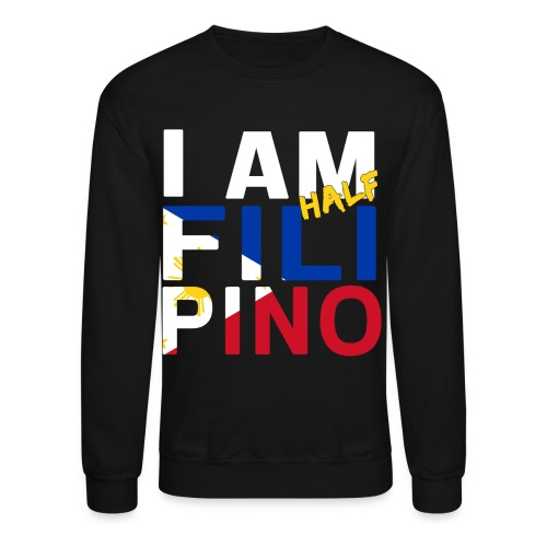 I AM Filipino - Half (Ver. 1) - Crewneck Sweatshirt