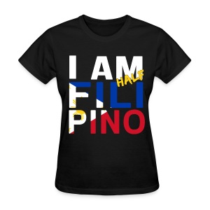 I AM Filipino - Half (Ver. 1) - Women's T-Shirt