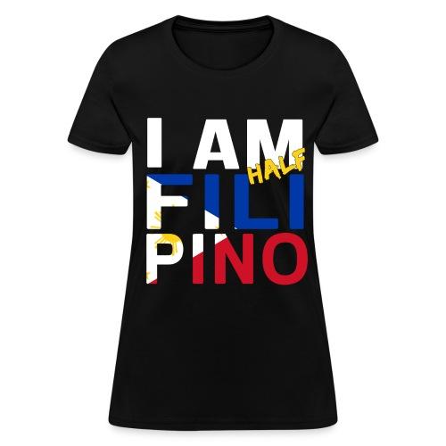 I AM Filipino - Half (Ver. 1) - Women's T-Shirt