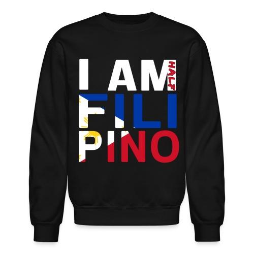 I AM Filipino - Half (Ver. 2) - Crewneck Sweatshirt