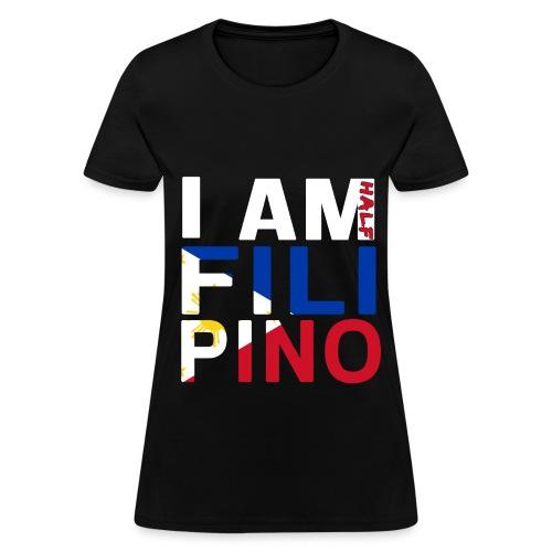 I AM Filipino - Half (Ver. 2) - Women's T-Shirt