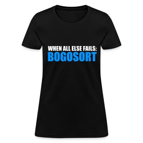 When All Else Fails Bogosort | Women's T-Shirt - Women's T-Shirt