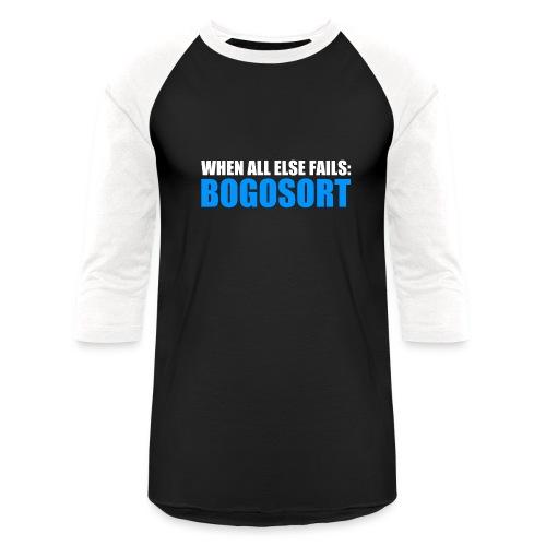 When All Else Fails Bogosort   Men's Baseball T-Shirt - Baseball T-Shirt