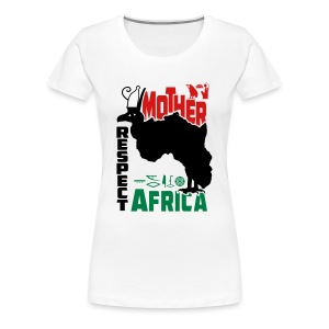 Respect Mother Africa - Women's Premium T-Shirt