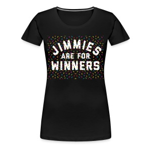 Jimmies Are For Winners - Women's Premium T-Shirt