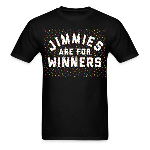 Jimmies Are For Winners - Men's T-Shirt