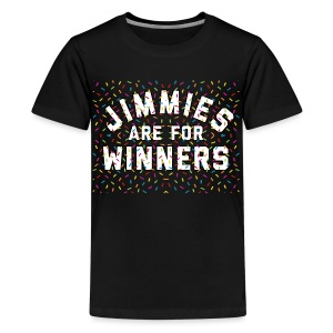 Jimmies Are For Winners - Kids' Premium T-Shirt