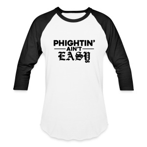 Phightin' Ain't Easy - Baseball T-Shirt