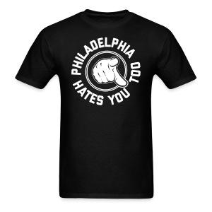 Philadelphia Hates You Too - Men's T-Shirt