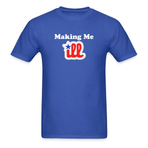 Making Me Ill - Men's T-Shirt