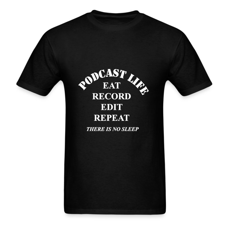 Podcast Life - Men's  - Men's T-Shirt