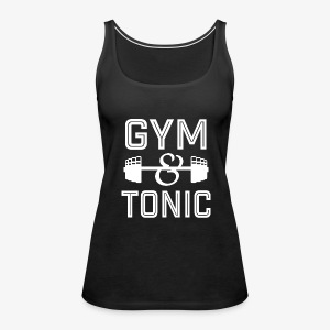 Gym and Tonic funny workout shirt  - Women's Premium Tank Top