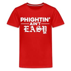 Phightin' Ain't Easy - Kids' Premium T-Shirt