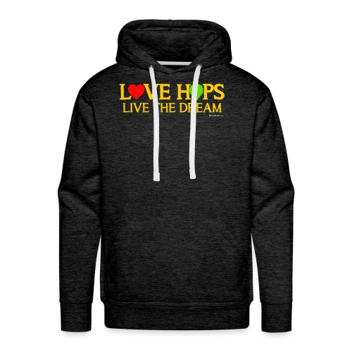 Love Hops Live The Dream Men's Premium Hoodie - Men's Premium Hoodie