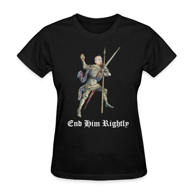 End Him Rightly - Women's Cut Shirt